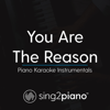 You Are the Reason (Originally Performed by Calum Scott) [Piano Karaoke Version] - Sing2Piano