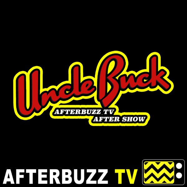 Uncle Buck Reviews and After Show