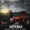 Kheta Wala Single