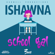 School Gal - Ishawna