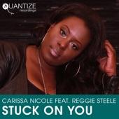 Carissa Nicole;Reggie Steele - Stuck On You (Afro House Remix)