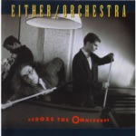 "Either/Orchestra - Theme From ""The E-Men"""