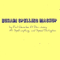Paul CleverLee - Buhari Spelling Mashup (feat. DonJazzy, MrSpellAnything & SpeedDarlington) - Single