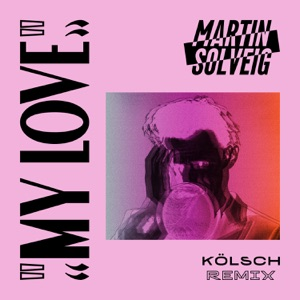 My Love (Kölsch Remix) - Single Mp3 Download