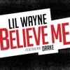Believe Me (feat. Drake) - Single, Lil Wayne