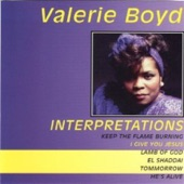 Valerie Boyd - I Give You Jesus