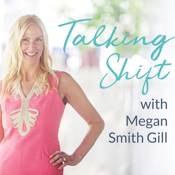 Talking Shift with Megan Smith Gill