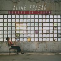 Aline Frazao - Dentro da Chuva artwork