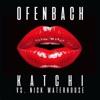 Ofenbach & Nick Waterhouse - Katchi Ofenbach vs Nick Waterhouse Song Lyrics
