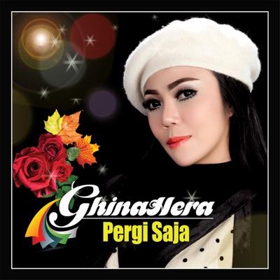 Ghinahera - Pergi Saja Mp3