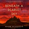 Beneath a Scarlet Sky: A Novel (Unabridged) AudioBook Download