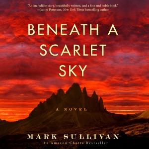Beneath a Scarlet Sky: A Novel (Unabridged) - Mark Sullivan audiobook, mp3