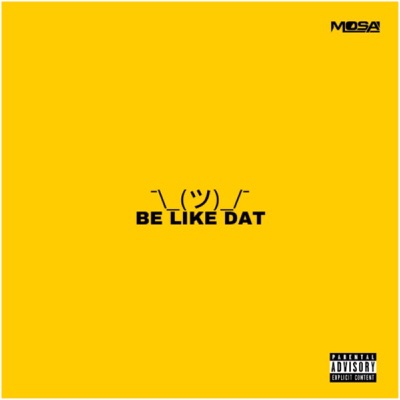 Be Like Dat - Single - Mosa