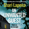 An Unwanted Guest (Unabridged) - Shari Lapena