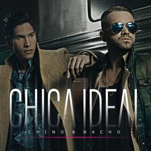 Chino & Nacho - Chica Ideal