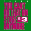 You Can't Do That On Stage Anymore, Vol. 3 (Live), Frank Zappa