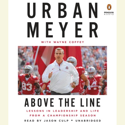 Above the Line: Lessons in Leadership and Life from a Championship Season (Unabridged)