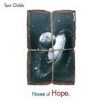 Toni Childs - House of Hope