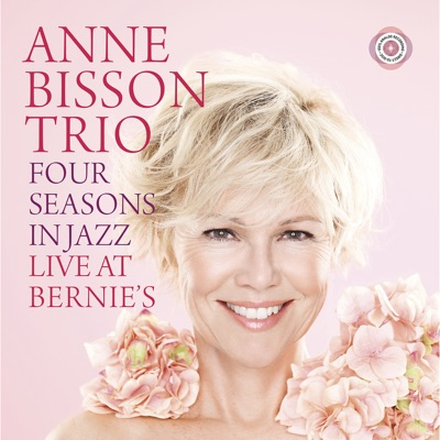 Anne Bisson Trio – Four Seasons in Jazz: Live at Bernie's