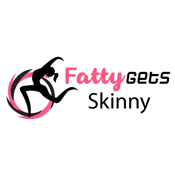 Fatty Gets Skinny : A Healthy Weight Loss Podcast (Lose 100 Pounds in 1 Year)