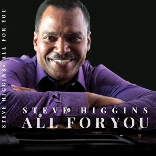 All for You – Steve Higgins