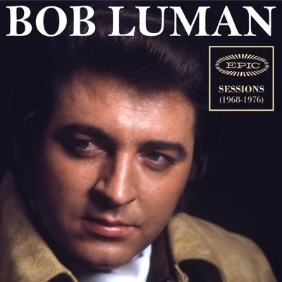 Epic Sessions (1968-1976) - Bob Luman