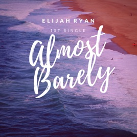 Almost Barely - Single by Elijah Ryan