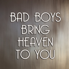"""Bad Boys Bring Heaven To You (From """"Fifty Shades Freed"""")"""