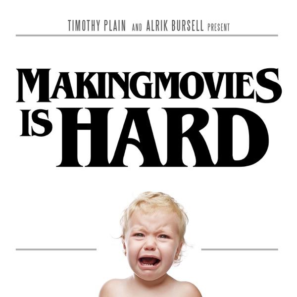 Making Movies Is HARD