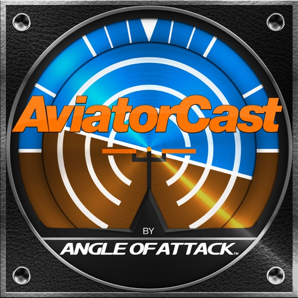 AviatorCast: Flight Training & Aviation Podcast