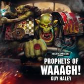 Prophets of Waaagh!: Warhammer 40,000 (Unabridged)