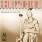 Sister Wynona Carr - The Ball Game