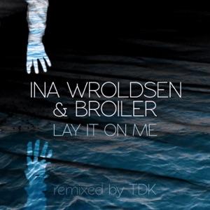 Ina Wroldsen & Broiler - Lay It on Me