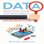 Data Analytics Guide for Beginners: Introduction (Unabridged)