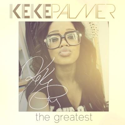 The Greatest - Single - Keke Palmer