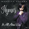 Markita Knight - Hymns, It's All About Him! Vol.1  artwork