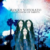 Rocky Votolato - Television of Saints