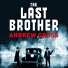 Andrew Gross - The Last Brother artwork