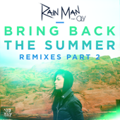 Bring Back the Summer (feat. OLY) [Not Your Dope Remix] - Rain Man