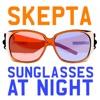 Sunglasses at Night - EP, Skepta