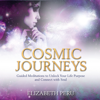 Elizabeth Peru - Cosmic Journeys: Guided Meditations to Unlock Your Life Purpose and Connect with Soul artwork
