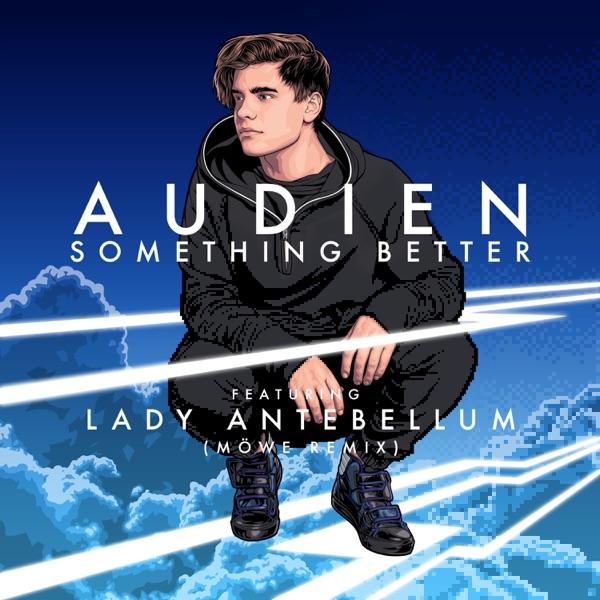 Something Better (feat. Lady Antebellum) [MÖWE Remix] - Single