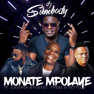 DJ Sumbody - Monate Mpolaye feat. Cassper Nyovest, Thebe & Veties