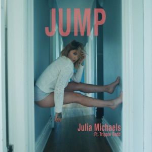 Julia Michaels - Jump feat. Trippie Redd