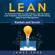 James Edge - Lean: An Essential Guide to Lean Startup, Lean Six Sigma, Lean Analytics, Lean Enterprise, Lean Manufacturing, Agile Project Management, Kanban and Scrum (Unabridged)