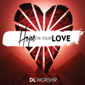 Hope In Your Love (Live)  EP-DL Worship