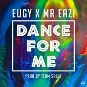 Dance for Me (Eugy X Mr Eazi) - Eugy & Mr Eazi