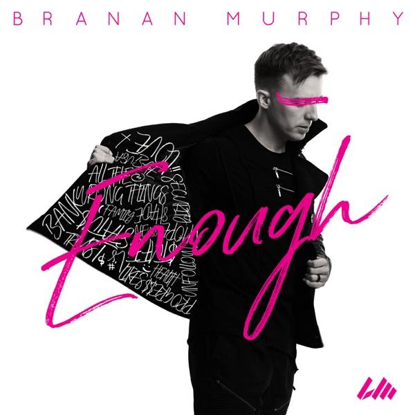 Branan Murphy - Enough