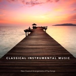 Classical Instrumental Music: New Classical Arrangements of Pop Songs