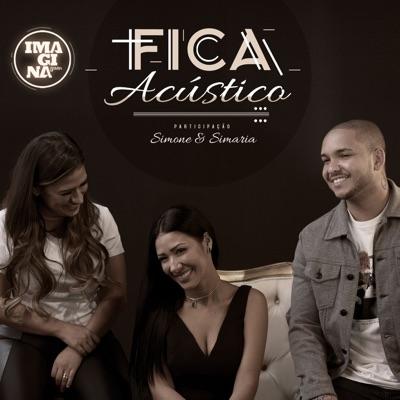 Fica (feat. Simone & Simaria) [Acústico] - Single - Imaginasamba